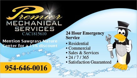 Mention Sawgrass Nature Center for a 15% discount on your next service call to Premier Mechanical Services!